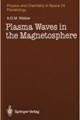 Plasma Waves in the Magnetosphere (Physics and Chemistry in Space (24)) Paperback
