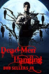 Dead-Men Hanging: Weird Wild West Book III (Tales of the Weird Wild West) (Volume 3) Paperback