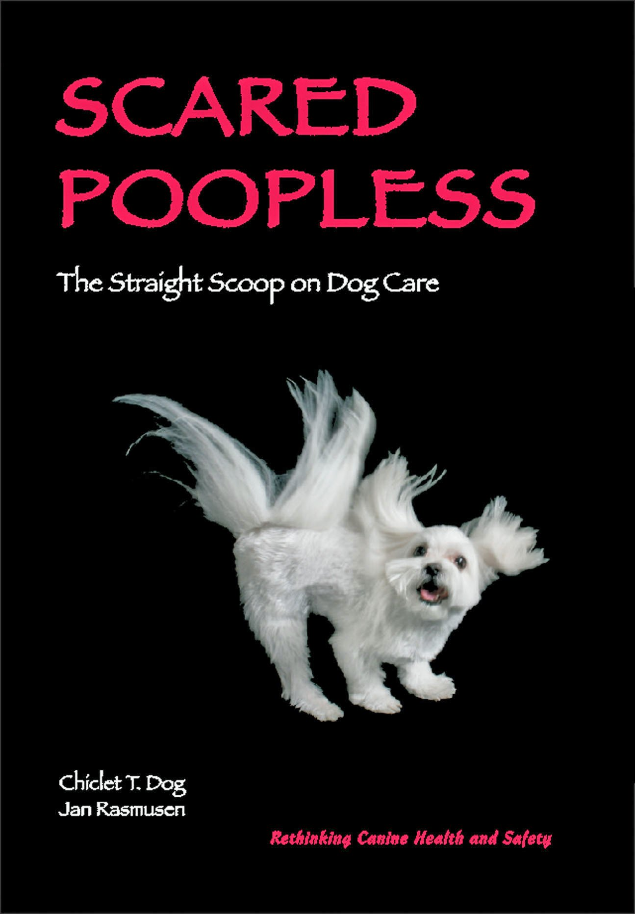 Download Scared Poopless: The Straight Scoop on Dog Care ebook