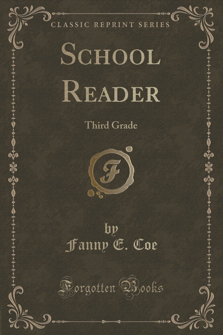 School Reader: Third Grade (Classic Reprint) PDF