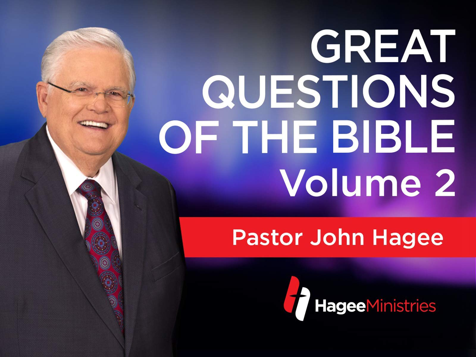 Watch Great Questions of the Bible Volume 2 with John Hagee ...