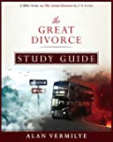 The Great Divorce Study Guide: A Bible Study on The C.S. Lewis Book The Great Divorce
