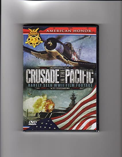 Crusade in the Pacific: Rarely Seen WWII Film Footage (American Honor  Series)