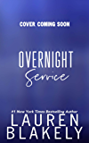 Overnight Service: A Standalone Romance (Always Satisfied Book 3)