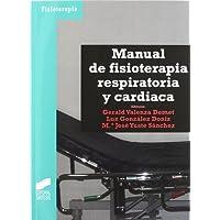 Manual de fisioterapia respiratoria y cardíaca (Enfermería, fisioterapia y podología. Serie Fisioterapia)