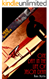 One Day In The Life Of Jason Dean (Near To The Knuckle Novellas Book 2)
