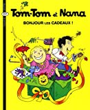 Tom-Tom et Nana, Tome 13 : Bonjour les cadeaux !