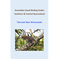 Australian Good Birding Guide: Southern & Central Queensland: NSW-ACT