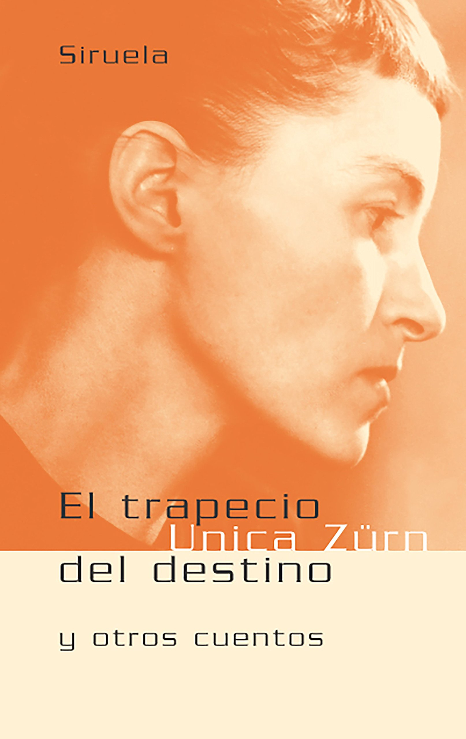 El trapecio del destino y otros cuentos (Libros del Tiempo) Tapa dura – 15 may 2004 Zürn Unica Cecilia Dreymüller Ana María de la Fuente Siruela