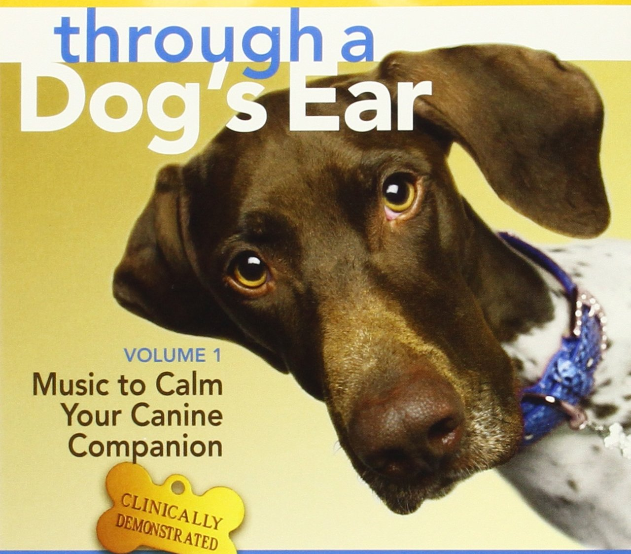 Through A Dog's Ear: Vol 1, Music To Calm Your Canine Companion by imusti
