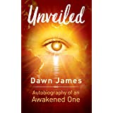 Unveiled: Autobiography of an Awakened One