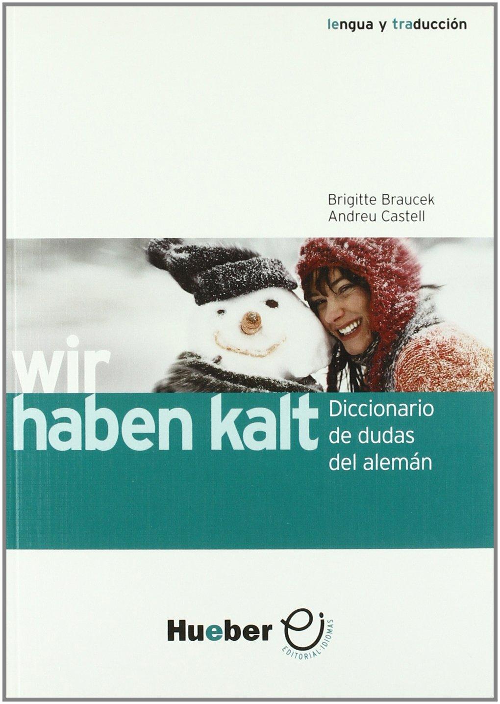 Wir haben kalt : diccionario de dudas del alemán, 2006