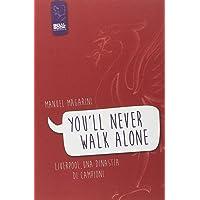 «You'll never walk alone». Liverpool, una dinastia di campioni