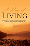 A Way of Living: A worship, prayer and liturgy resource for the Lindisfarne Community