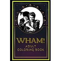 Wham! Adult Coloring Book: Color Out Your Stress with Creative Designs