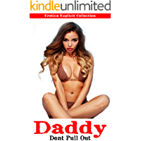 EROTICA: Daddy Don't Pull Out (Explicit Collection)
