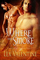 Where There's Smoke (The Phoenix Prophecy Book 3) Kindle Edition