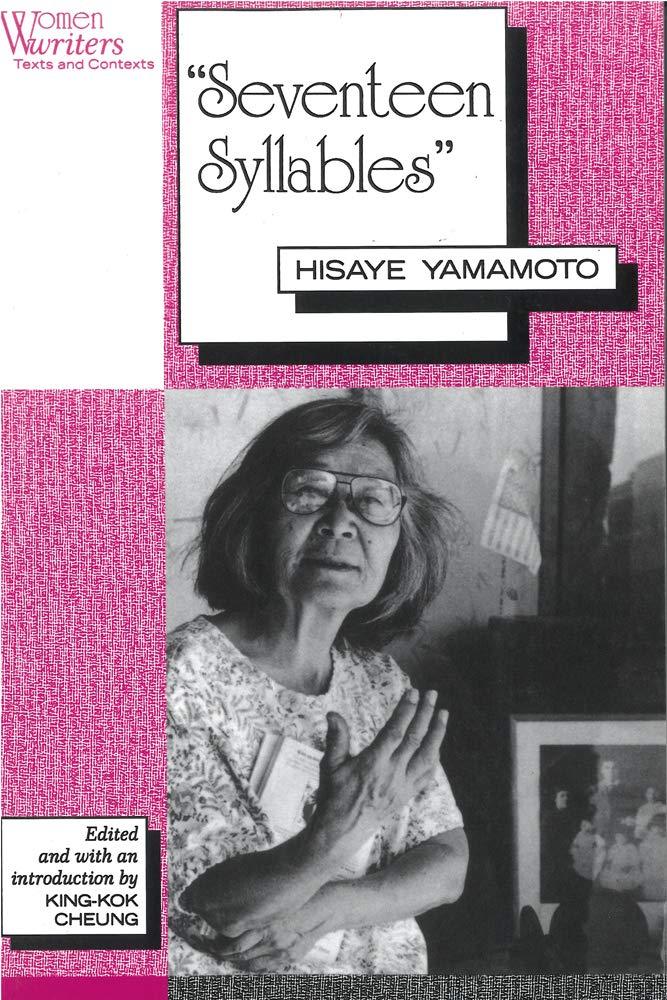 Seventeen Syllables Hisaye Yamamoto Women Writers Texts And Contexts 9780813520537 Cheung King Kok Books