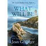 What Will Be: The Carmel Sheehan Series (The Carmel Sheehan Story)