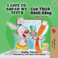I Love to Brush My Teeth (English Vietnamese Bilingual Book) (English Vietnamese...