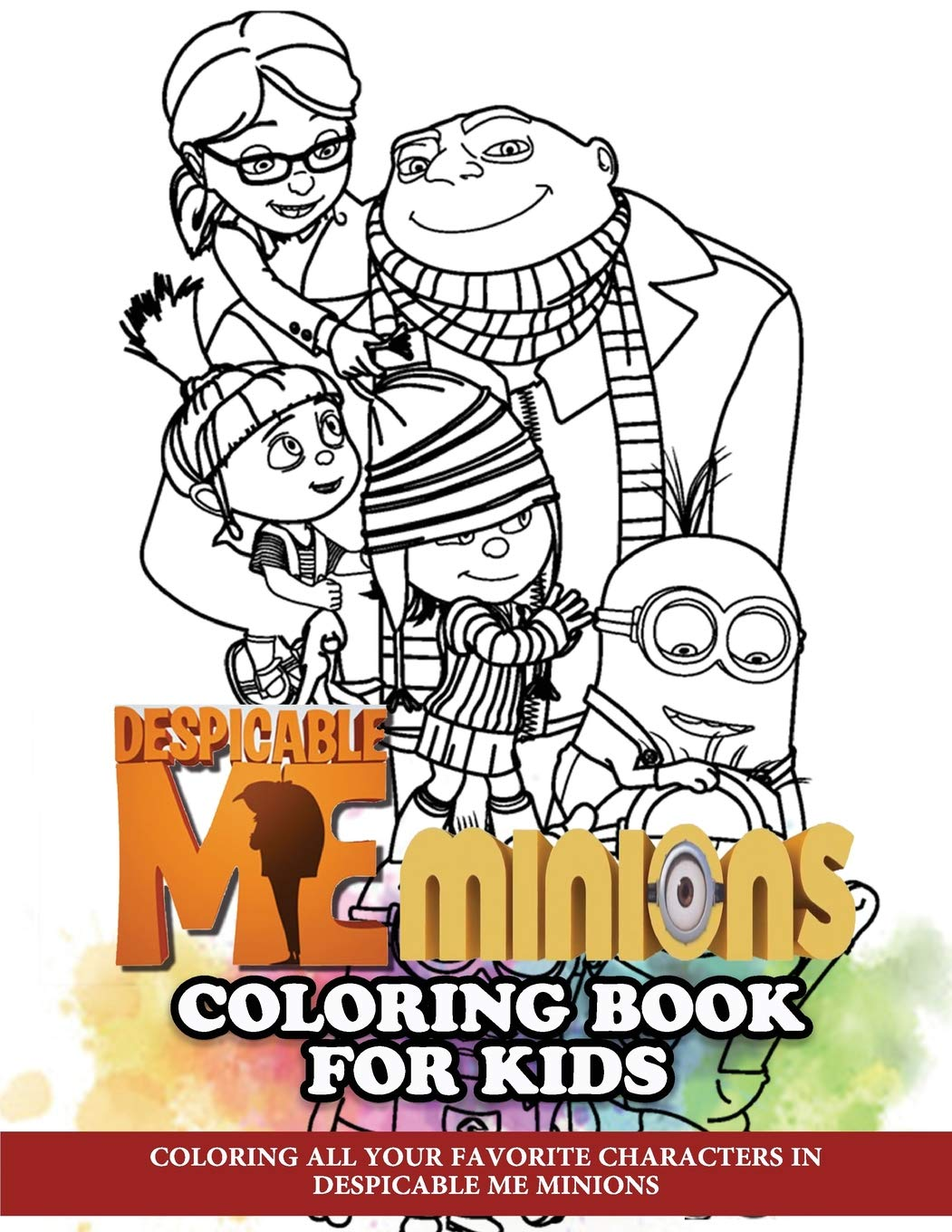 - Despicable Me Minions Coloring Book For Kids: Coloring All Your