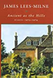 Ancient as the Hills: Diaries, 1973-1974