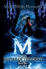 M in the Empire of the Dead: Book Two (M in the Demon Realm Series 2) Kindle Edition