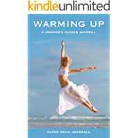 Warming Up: A Dancer's Guided Journal book cover