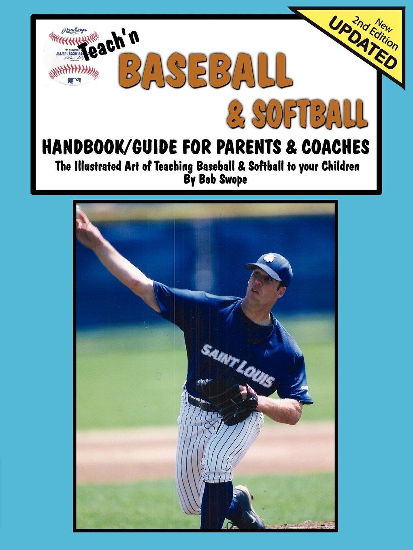 Teach'n Baseball & Softball-Handbook/Guide for Parents & Coaches pdf