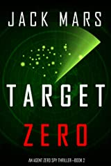 Target Zero (An Agent Zero Spy Thriller—Book #2) Kindle Edition