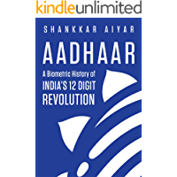 Aadhaar A Biometric History of India's 12-Digit Revolution