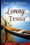 Loving Tessa: January Cove Book 2 (Volume 2)