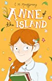 Anne of the Island (Anne of Green Gables: the Complete Collection)