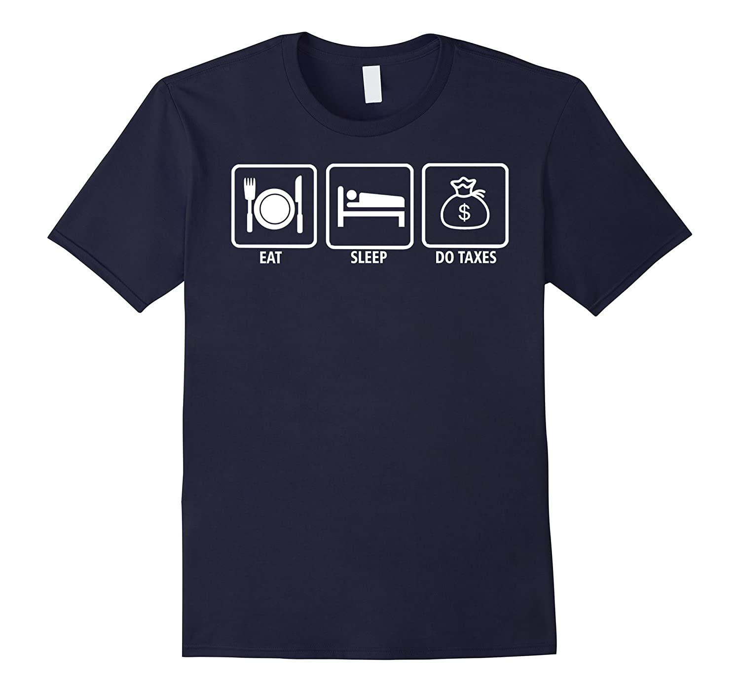 Accountant T-Shirt - Eat Sleep Do Taxes T-Shirt Tax Time-BN