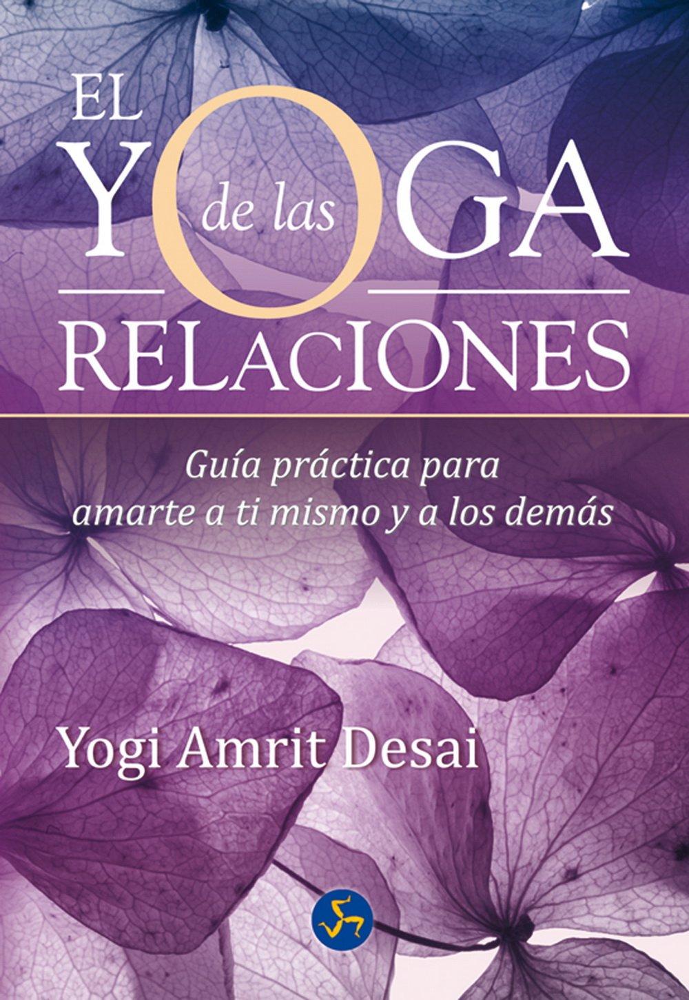 El yoga de las relaciones / The yoga of relationships: Guía ...