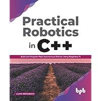 Practical Robotics in C++ :: Build and Program Real Autonomous Robots Using Raspberry Pi