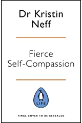 Fierce Self-Compassion Kindle Edition