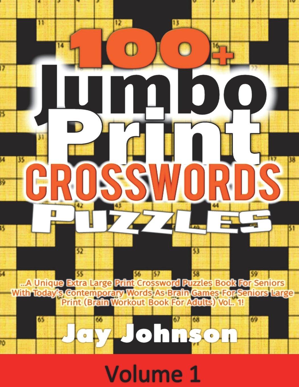 - 100+ Jumbo Print Crosswords Puzzles: A Unique Extra Large Print