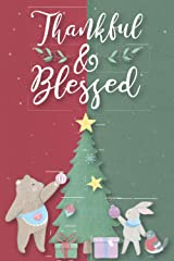 Thankful and Blessed: Beautiful Lined Christmas Notebook to Keep the Christmas Spirit A Paperback