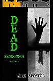 Dead Beginnings Volume 2