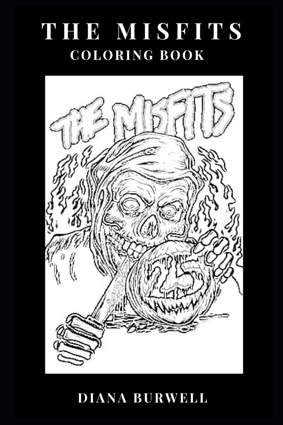 The Misfits Coloring Book: Epic Hardcore Punk Artists and Symbols of ...