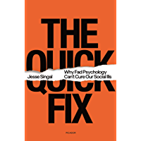 The Quick Fix: Why Fad Psychology Can't Cure Our Social Ills (English Edition)