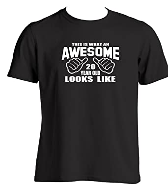 This Is What An Awesome 20 Year Old Looks Like 20th Birthday Gift Ideas For Son Father Friend Mens Funny T Shirt Slogan Present Novelty