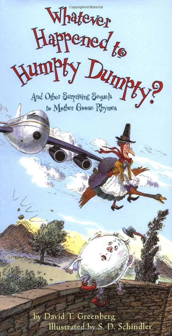 Whatever Happened to Humpty Dumpty?: And Other Surprising Sequels to Mother Goose Rhymes