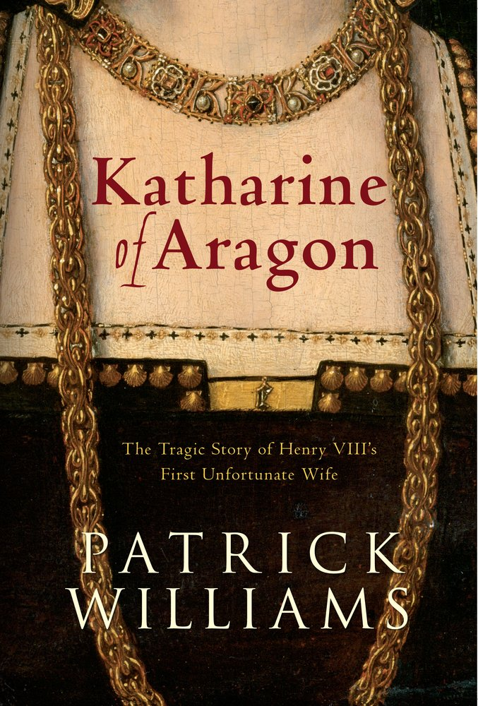 Katharine of Aragon: The Tragic Story Of Henry VIII's First Unfortunate Wife pdf