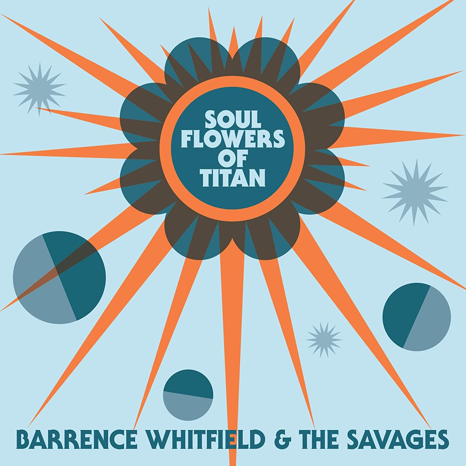 Barrence Whitfield & The Savages - Soul Flowers Of Titan - Amazon ...