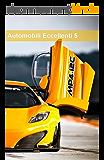 Automobili Eccellenti 5 (Italian Edition)