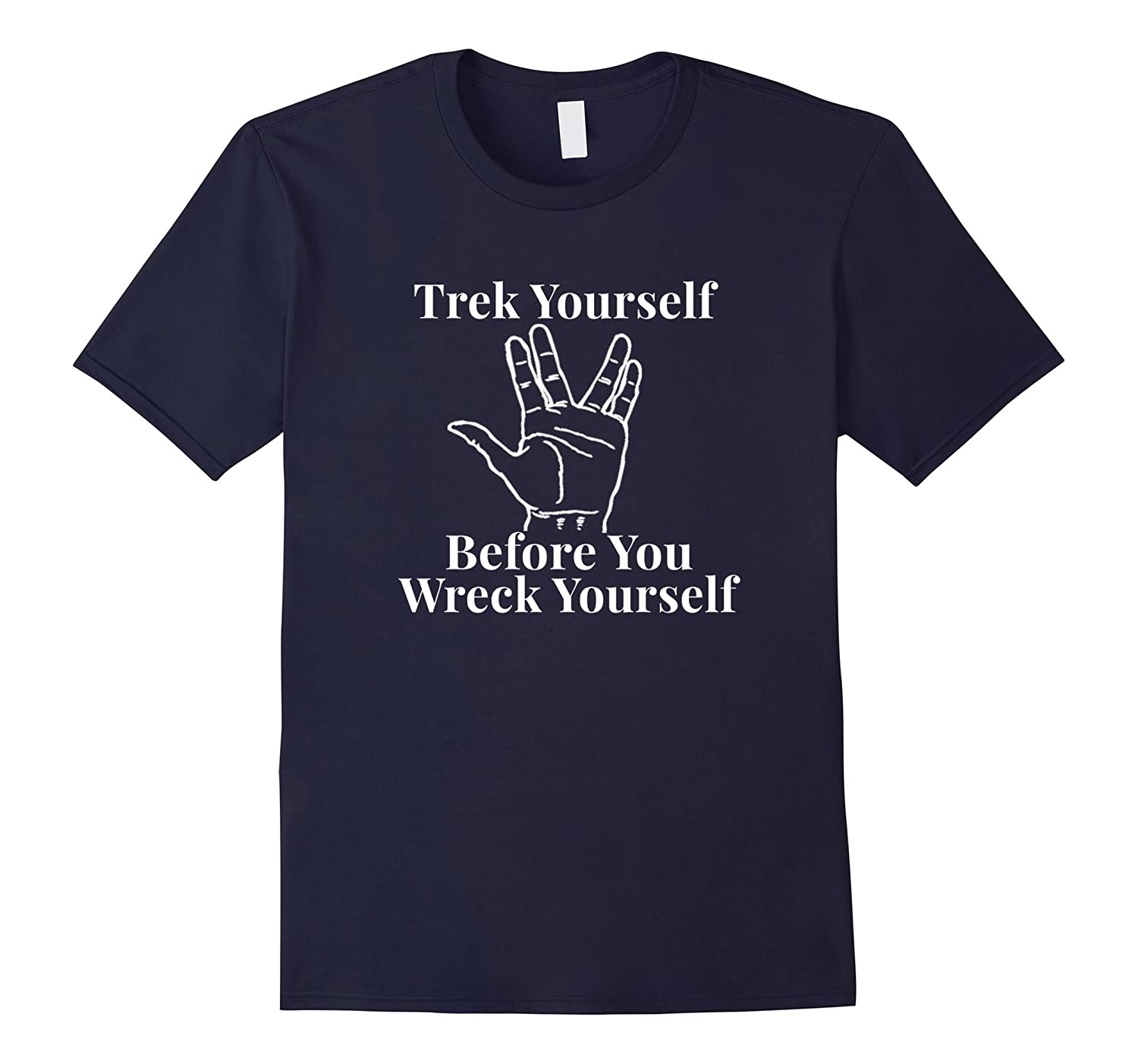 trek yourself before you wreck yourself funny scifi t shirt art