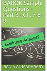 BABOK Sample Questions - Part 3-2: Ch. 7-8-9 Kindle Edition
