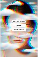 Uncanny Valley: A Memoir Kindle Edition